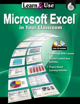 Learn & Use: Using Microsoft Excel in Your Classroom