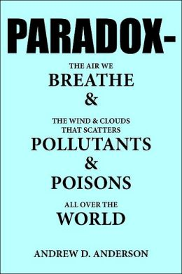 Paradox-the Air We Breathe and the Wind and Clouds That Scatters Pollutants and Poisons All over the World
