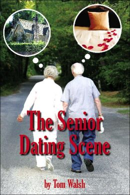 The Senior Dating Scene: A Guide for the Senior Widowed or Divorced Person New to the Dating Scene