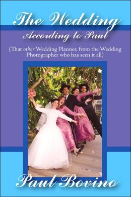 The Wedding According To Paul: That Other Wedding Planner from the Wedding Photographer who has seen it all