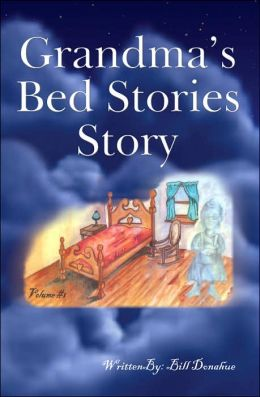 Grandmaâ¿S Bed Stories Story: Volume #1