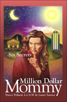 Million Dollar Mommy: Six Secrets