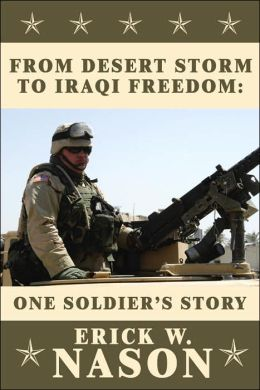 From Desert Storm to Iraqi Freedom: One soldierâ¿s Story