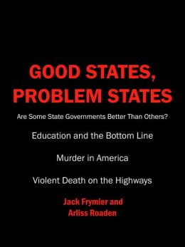 Good States, Problem States: Are Some State Governments Better Than Others?