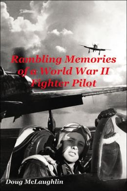 Rambling Memories of a World War II Fighter Pilot