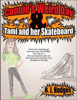 Connie's Weird Day and Tami and Her Skateboard
