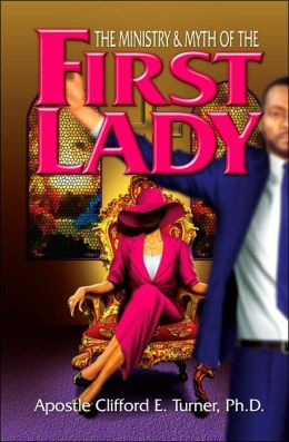 The Ministry of the First Lady: A Handbook for Leading Ladies in Ministry