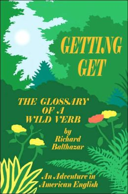 GETTING GET: The Glossary of a Wild Verb