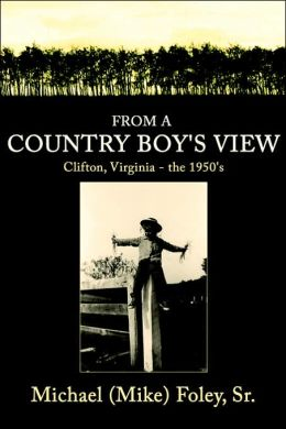 From a Country Boy's View: Clifton, Virg