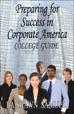 Preparing For Success In Corporate America-College Guide