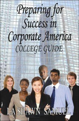 Preparing For Success In Corporate America-College Guide