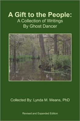 A Gift to the People: A Collection of Writings by Ghost Dancer