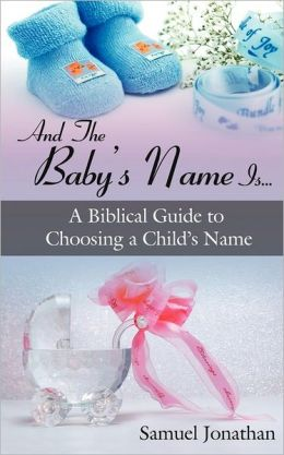 And the Babys Name Is A Biblical Guide