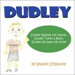 Dudley: Dudley Washes His Hands Dudley Takes a Bath Dudley Scrapes His Knee