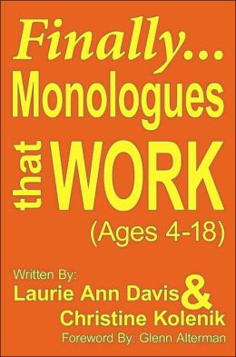 Finally Monologues That Work