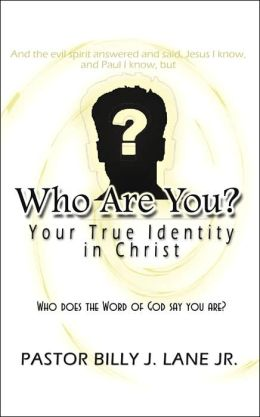 Who Are You?: Your True Identity in Christ