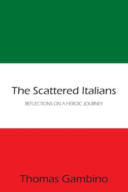 The Scattered Italians: Reflections on a heroic Journey