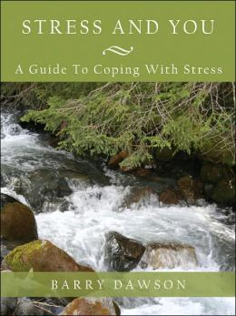 Stress and You: A Guide to Coping with Stress