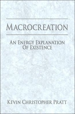 MacRocreation: An Energy Explanation of Existence