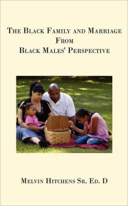 The Black Family and Marriage from Black Males' Perspective