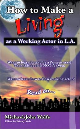 How to Make a Living As a Working Actor In LA