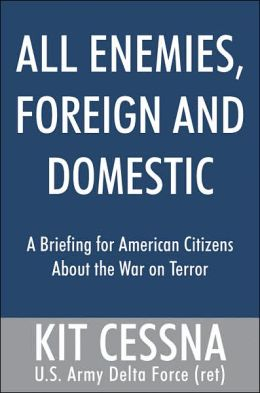 All Enemies Foreign and Domestic: A Briefing for American Citizens about the War on Terror