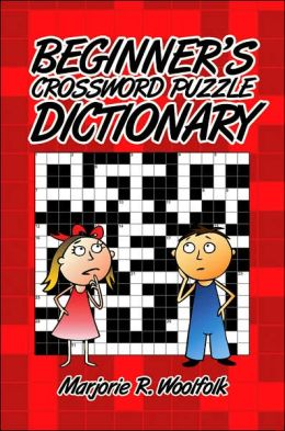 Beginneracirc;euro; s Crossword Puzzle Dictionary