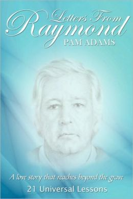 Letters from Raymond: A love story that reaches beyond the Grave