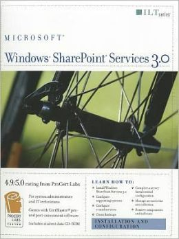 Windows Sharepoint Services 3.0: Installation and Configuration + Certblaster, Student Manual with Data