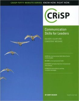 Communication Skills for Leaders, Fourth Edition: Delivering a Clear and Consistent Message