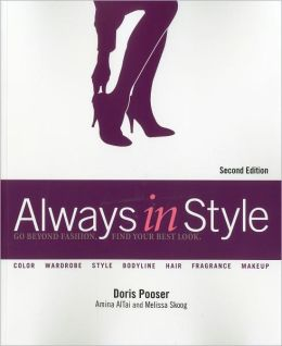 Always in Style: The Complete Guide for Creating Your Best Look