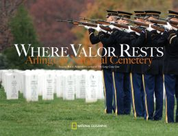 Where Valor Rests: Arlington National Cemetery