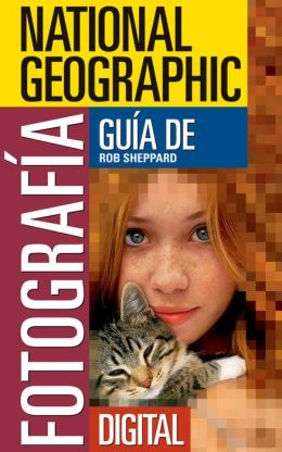 National Geographic Guia de Fotograffa Digital