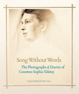 Song Without Words: The Photographs and diaries of Countess Sophia Tolstoy