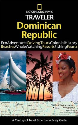 Dominican Republic (National Geographic Traveler Series)