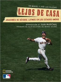 Lejos de casa: Jugadores de beisbol Latinos en los Estados Unidos: (Far From Home: Latino Baseball Players in America)