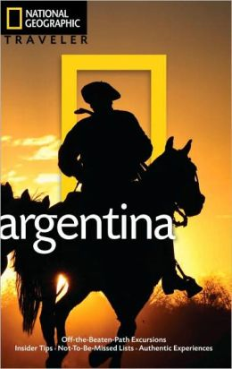 National Geographic Traveler: Argentina