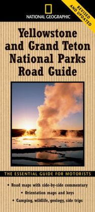 National Geographic Yellowstone and Grand Teton National Parks Road Guide: The Essential Guide for Motorists