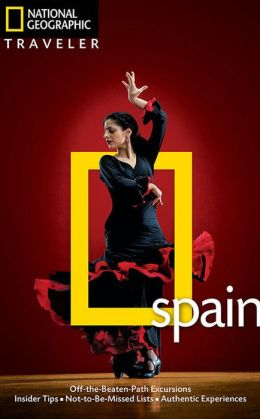 National Geographic Traveler: Spain, Fourth Edition