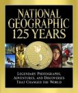 Book Cover Image. Title: National Geographic 125 Years:  Legendary Photographs, Adventures, and Discoveries That Changed the World, Author: Mark Collins Jenkins