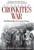 Book Cover Image. Title: Cronkite's War:  His World War II Letters Home, Author: Walter Cronkite