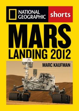 Mars Landing 2012: Inside the NASA Curiosity Mission
