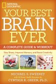 Book Cover Image. Title: Your Best Brain Ever:  A Complete Guide and Workout, Author: Michael S. Sweeney