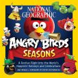 Book Cover Image. Title: National Geographic Angry Birds Seasons:  A Festive Flight Into the World's Happiest Holidays and Celebrations, Author: Amy Briggs