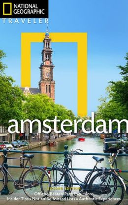 National Geographic Traveler: Amsterdam National Geographic Society and Christopher Catling