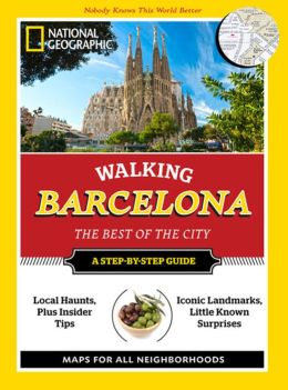 National Geographic Walking Barcelona: The Best of the City