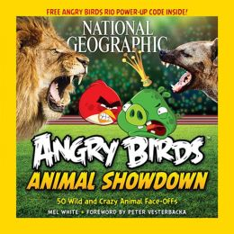 National Geographic Angry Birds Animal Showdown: 50 Wild and Crazy Animal Face-Offs