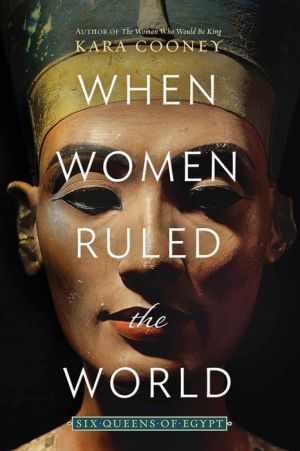 Book When Women Ruled the World: Six Queens of Egypt