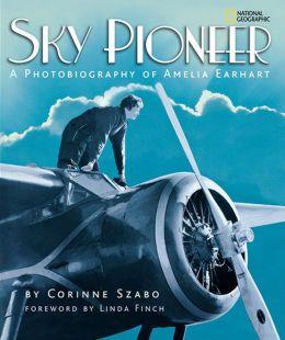 Sky Pioneer: A Photobiography of Amelia Earhart