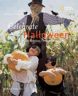 Celebrate Halloween: With Pumpkins, Costumes, and Candy (Holidays Around The World Series)